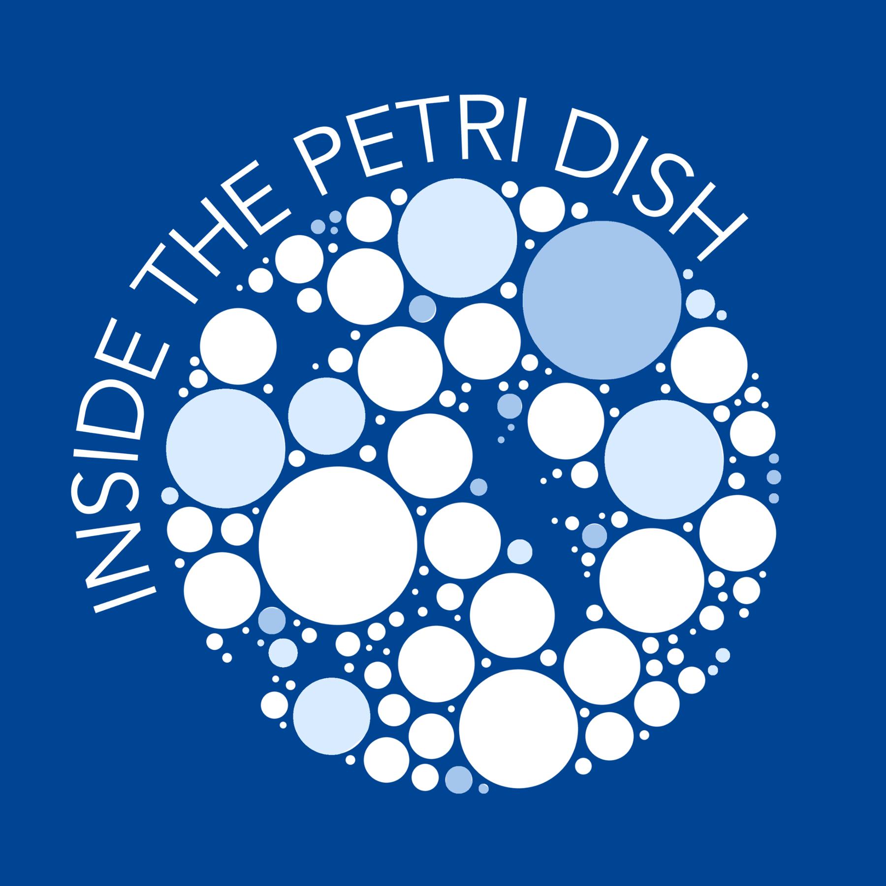 Inside The Petri Dish